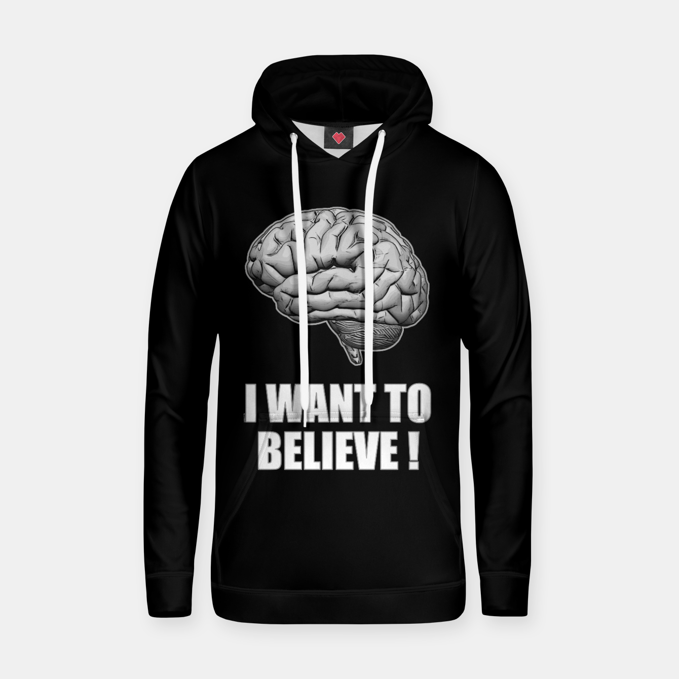 Image of I WANT TO BELIEVE BRAIN ILLUSTRATED MESSAGE Kapuzenpullover - Live Heroes