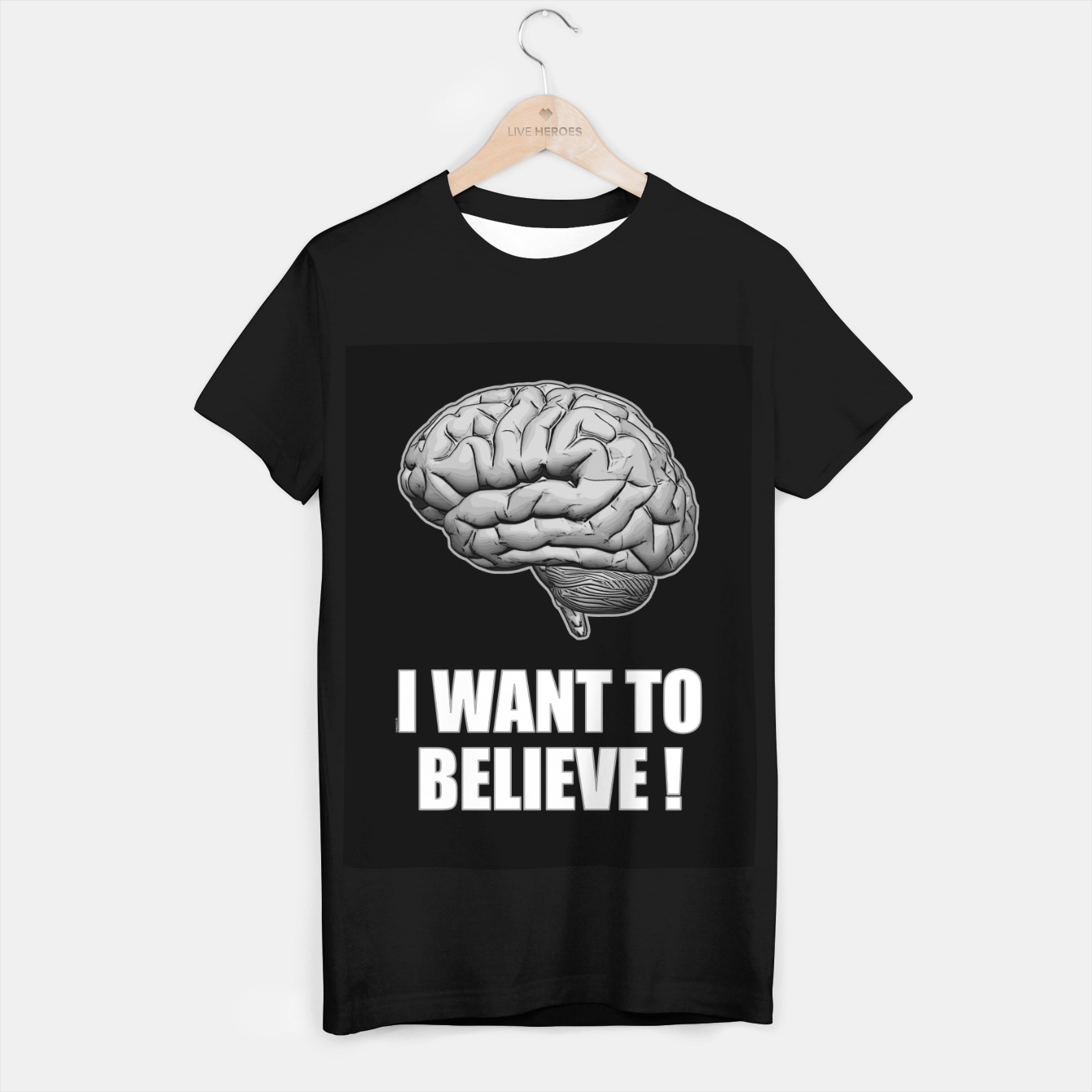Image of I WANT TO BELIEVE BRAIN ILLUSTRATED MESSAGE T-Shirt regulär - Live Heroes