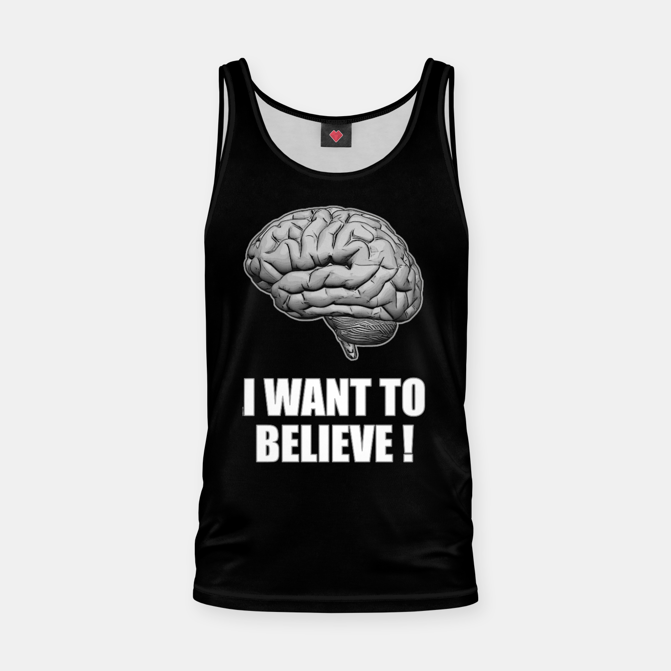 Image of I WANT TO BELIEVE BRAIN ILLUSTRATED MESSAGE Muskelshirt  - Live Heroes