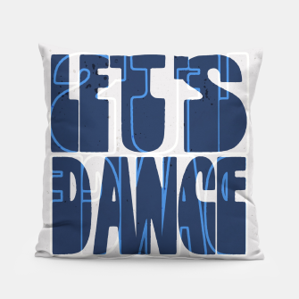 Quote - let's dance Pillow Bild der Miniatur