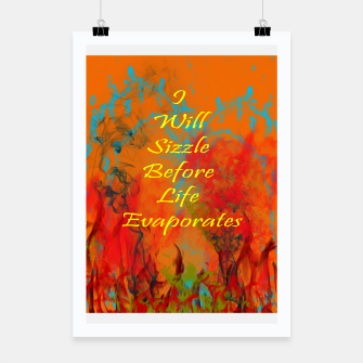Thumbnail image of I Will Sizzle Before Life Evaporates Poster, Live Heroes