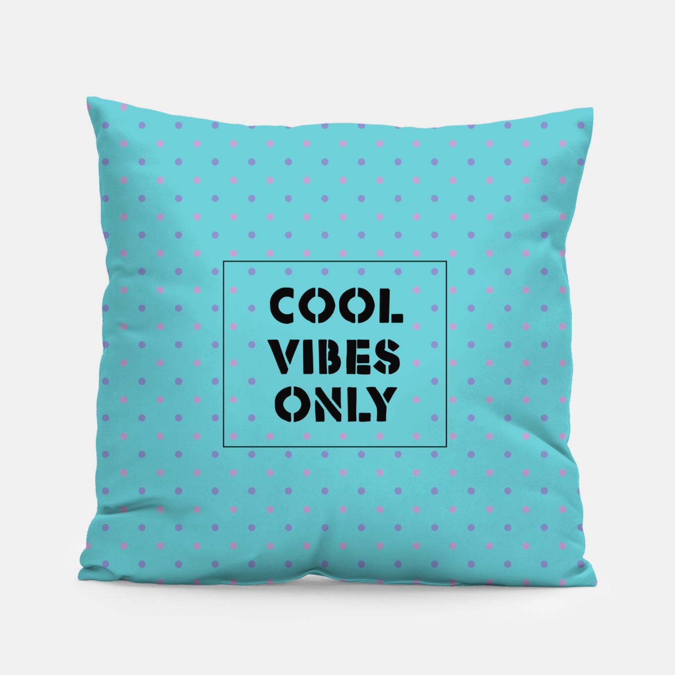 Image of Cool Vibes Only Pillow - Live Heroes