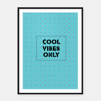 Thumbnail image of Cool Vibes Only Framed poster, Live Heroes