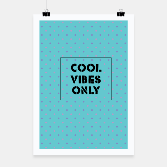 Thumbnail image of Cool Vibes Only Poster, Live Heroes
