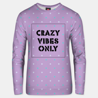 Thumbnail image of Crazy Vibes Only  Unisex sweater, Live Heroes