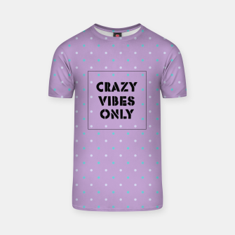 Thumbnail image of Crazy Vibes Only  T-shirt, Live Heroes