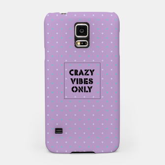 Thumbnail image of Crazy Vibes Only  Samsung Case, Live Heroes