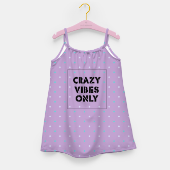 Thumbnail image of Crazy Vibes Only  Girl's dress, Live Heroes