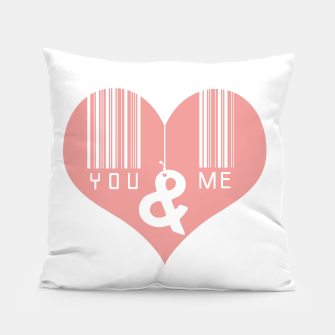 Thumbnail image of You & Me Pillow, Live Heroes