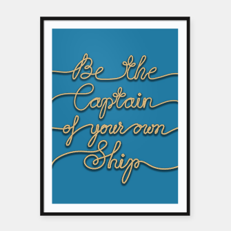 Miniaturka Be the Captain of your own Ship (Blue and Beige) Framed poster, Live Heroes