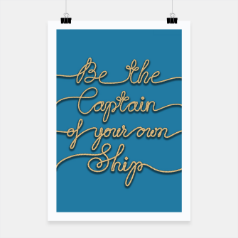 Miniaturka Be the Captain of your own Ship (Blue and Beige) Poster, Live Heroes