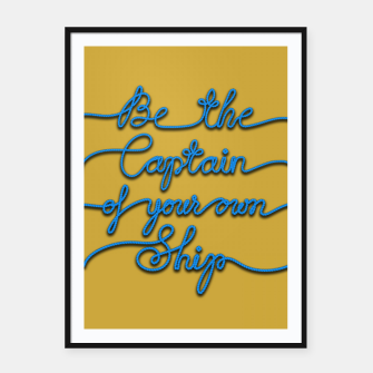 Miniaturka Be the Captain of your own Ship (Yellow and Blue) Framed poster, Live Heroes
