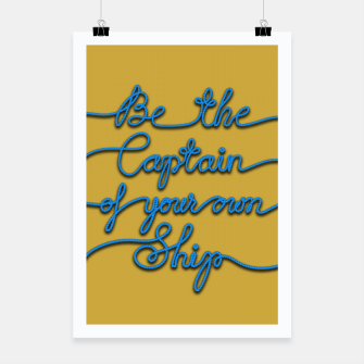 Miniaturka Be the Captain of your own Ship (Yellow and Blue) Poster, Live Heroes