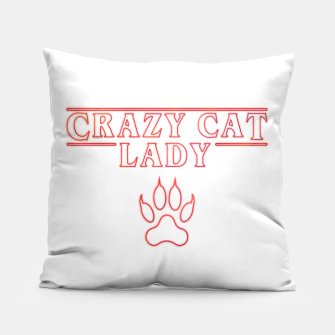Thumbnail image of Crazy cat Lady ST Pillow, Live Heroes