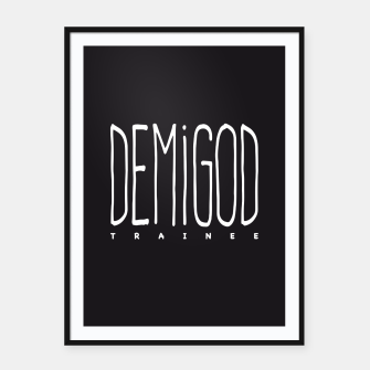 Thumbnail image of Demigod Trainee (White on Black) Plakat mit rahmen, Live Heroes