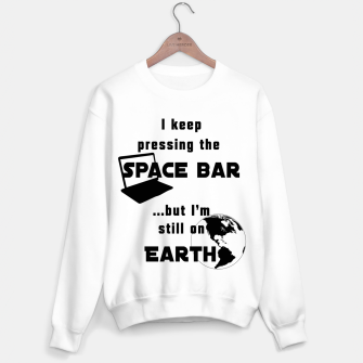 I keep pressing the space bar, but I'm still on earth. ne black Sweater regular thumbnail image