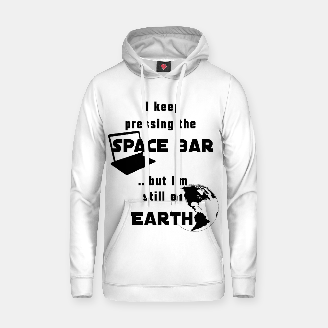 Image of I keep pressing the space bar, but I'm still on earth. ne black Hoodie - Live Heroes