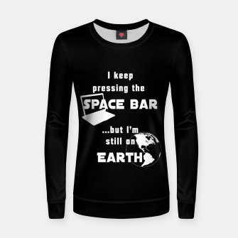 I keep pressing the space bar, but I'm still on earth. ne white Women sweater thumbnail image