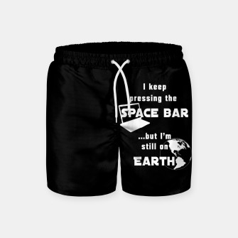 I keep pressing the space bar, but I'm still on earth. ne white Swim Shorts thumbnail image