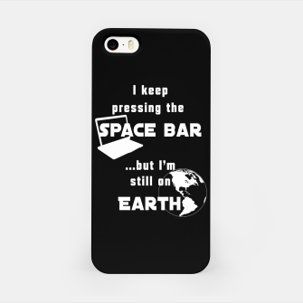 I keep pressing the space bar, but I'm still on earth. ne white iPhone Case thumbnail image