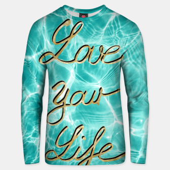 Thumbnail image of Love Your Life - Pool Dream #1 Edition #typo #decor #art Unisex sweatshirt, Live Heroes