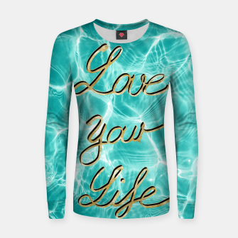 Thumbnail image of Love Your Life - Pool Dream #1 Edition #typo #decor #art Frauen sweatshirt, Live Heroes