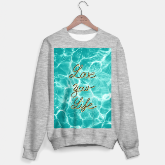 Thumbnail image of Love Your Life - Pool Dream #1 Edition #typo #decor #art Sweatshirt regulär, Live Heroes