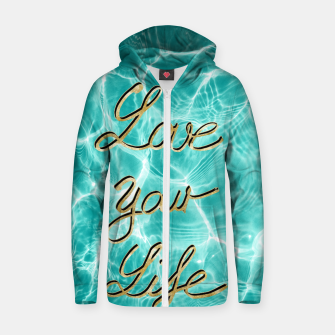 Thumbnail image of Love Your Life - Pool Dream #1 Edition #typo #decor #art Reißverschluss kapuzenpullover, Live Heroes