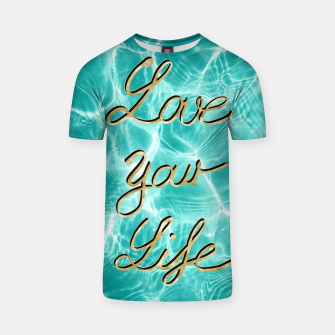 Love Your Life - Pool Dream #1 Edition #typo #decor #art T-Shirt thumbnail image