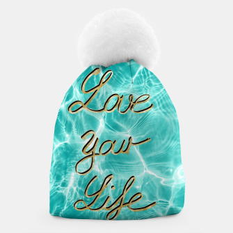 Love Your Life - Pool Dream #1 Edition #typo #decor #art Mütze thumbnail image