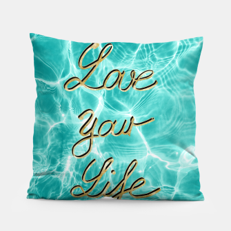 Thumbnail image of Love Your Life - Pool Dream #1 Edition #typo #decor #art Kissen, Live Heroes