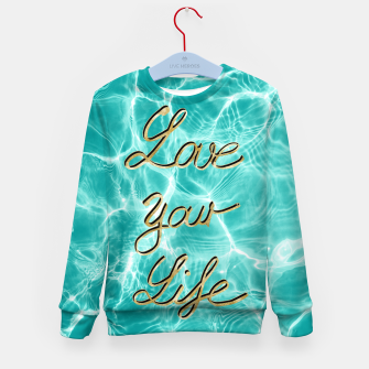 Love Your Life - Pool Dream #1 Edition #typo #decor #art Kindersweatshirt thumbnail image
