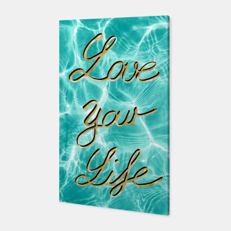 Thumbnail image of Love Your Life - Pool Dream #1 Edition #typo #decor #art Canvas, Live Heroes