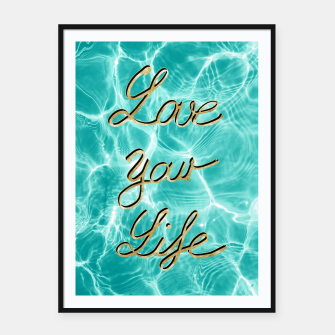 Thumbnail image of Love Your Life - Pool Dream #1 Edition #typo #decor #art Plakat mit rahmen, Live Heroes
