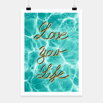 Thumbnail image of Love Your Life - Pool Dream #1 Edition #typo #decor #art Plakat, Live Heroes