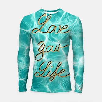 Thumbnail image of Love Your Life - Pool Dream #1 Edition #typo #decor #art Longsleeve rashguard, Live Heroes