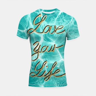 Thumbnail image of Love Your Life - Pool Dream #1 Edition #typo #decor #art Shortsleeve rashguard, Live Heroes
