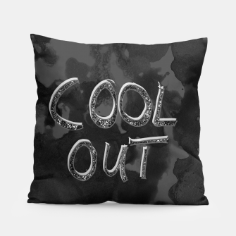 Thumbnail image of COOL OUT #1 #motivational #typo #decor #art  Kissen, Live Heroes