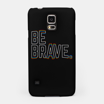 Miniaturka Be Brave Samsung Case, Live Heroes