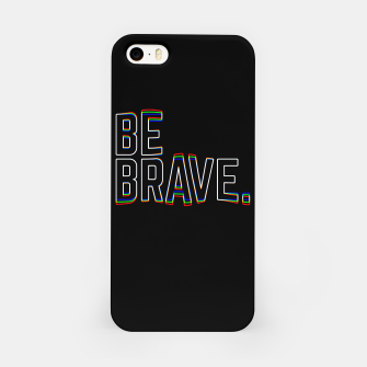 Miniatur Be Brave iPhone Case, Live Heroes