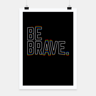 Miniatur Be Brave Poster, Live Heroes