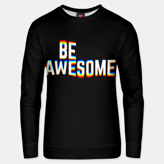 Thumbnail image of Be Awesome Unisex sweater, Live Heroes