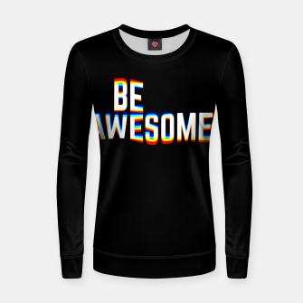 Thumbnail image of Be Awesome Women sweater, Live Heroes