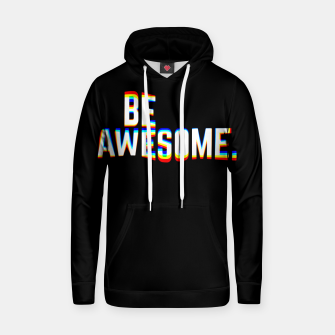Thumbnail image of Be Awesome Hoodie, Live Heroes