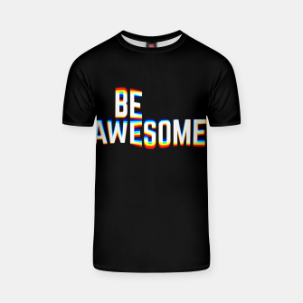 Miniature de image de Be Awesome T-shirt, Live Heroes