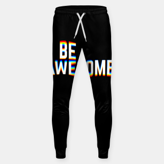 Thumbnail image of Be Awesome Sweatpants, Live Heroes