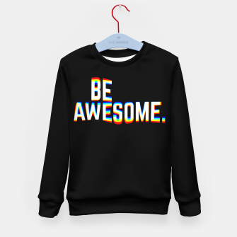 Thumbnail image of Be Awesome Kid's sweater, Live Heroes