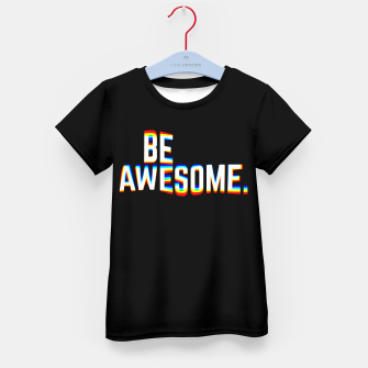 Miniature de image de Be Awesome Kid's t-shirt, Live Heroes