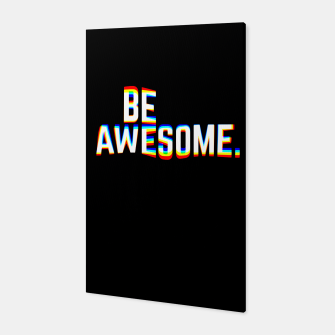 Thumbnail image of Be Awesome Canvas, Live Heroes
