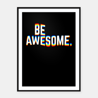 Thumbnail image of Be Awesome Framed poster, Live Heroes
